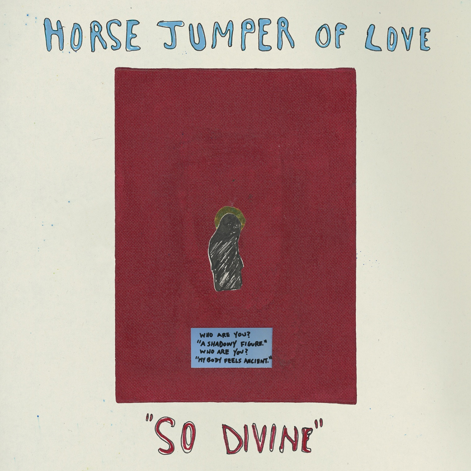 "Album Art for ""So Divine"" by Horse Jumper of Love"